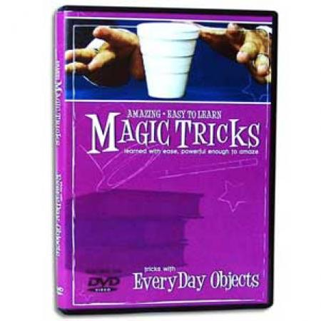 Amazing Easy To Learn Magic Tricks: Tricks with EveryDay Objects