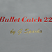 Bullet Catch 22 by G Sparks - trick
