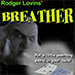 Breather by Rodger Lovins - Tour