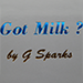 Got Milk? by G Sparks - Tour