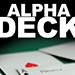 Alpha Deck (Cards and Online Instructions) by Richard Sanders - Tour
