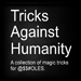 Tricks Against Humanity (DVD & Gimmicks) by Eric Ross - Tour