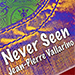Never Seen by JP Vallarino - Tour
