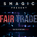 Fair Trade by Smagic Productions - Tour