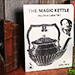 The Magic Kettle (Any Drink Called For!) by Jeffery Atkins - Livre