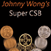 Super CSB (Gimmick and DVD) by Johnny Wong - Trick