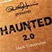 Paul Harris Presents Haunted 2.0 by Mark Traversoni and Peter Eggink - Tour