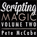 Scripting Magic Volume 2 by Pete McCabe - Livre