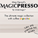 Mag Gerard's MAGICPRESSO by Undermagic - Tour