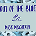 Out of the Blue by Mick McCreath - Tour