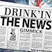 Drink'in the News by PropDog - Tour