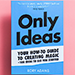 Only Ideas by Rory Adams - Livre