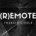 Remote (Gimmicks and Online Instructions) by Francis Girola - Tour