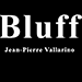 Bluff (Blue with Online Instructions) by Jean-Pierre Vallarino - Tour