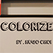 Colorize (Gimmick and Online Instructions) by Hugo Choi - Tour