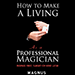 How To Make A Living as a Professional Magician by Magnus and Dover Publications - Livre