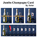 Jumbo Champagne Card by Astor - Tour