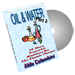 Oil and Water Part Two by Wild-Colombini Magic - DVD