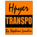 Hyper Transpo by Stephane Lemelin - Tour