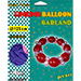 Linking Balloon Garland by Will Roya - Tour