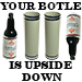 Your Bottle is Upside Down! by Tora Magic - Tour
